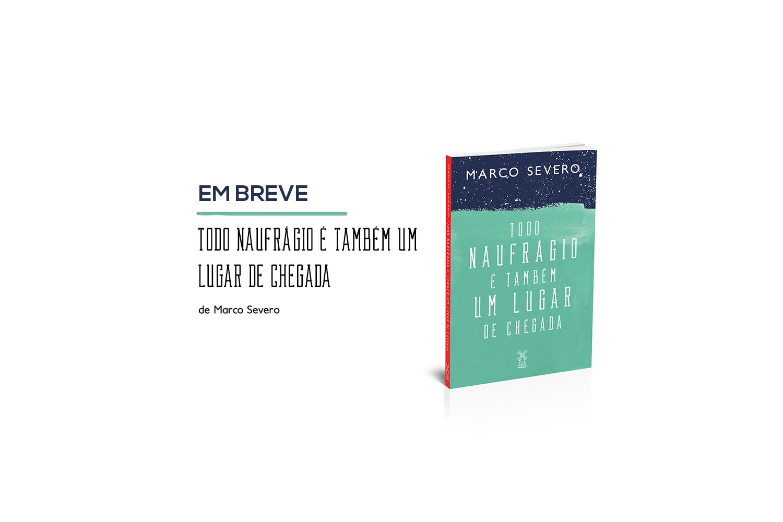 Todo naufrágio – Marco Severo – Editora Moinhos – Banner
