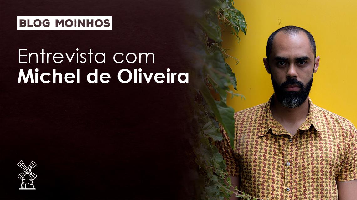Michel de Oliveira Entrevista