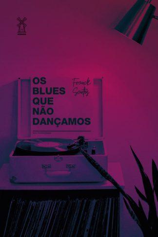 os blues que não dançamos